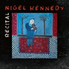 NIGEL KENNEDY Recital album cover