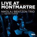 NIKOLAJ BENTZON Live At Montmartre: Nikolaj Bentzon Trio Feat. Winard Harper album cover