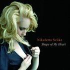 NIKOLETTA SZOKE Shape Of My Heart album cover