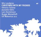 NILS LANDGREN Christmas With My Friends album cover