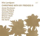 NILS LANDGREN Christmas With My Friends III album cover