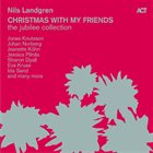 NILS LANDGREN Christmas With My Friends - The Jubilee Edition album cover