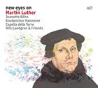NILS LANDGREN New Eyes On Martin Luther album cover