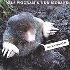 NILS WOGRAM Nils Wogram & NDR Bigband : Work Smoothly album cover