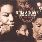 NINA SIMONE Sugar in My Bowl: The Very Best of Nina Simone 1967-1972 album cover