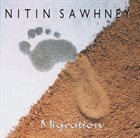 NITIN SAWHNEY Migration album cover