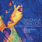 NNENNA FREELON Better Than Anything album cover