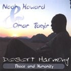 NOAH HOWARD Desert Harmony: Peace and Humanity (with Omar Faqir) album cover