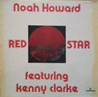 NOAH HOWARD Noah Howard Featuring Kenny Clarke ‎: Red Star album cover