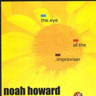 NOAH HOWARD The Eye Of The Improviser album cover