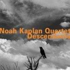 NOAH KAPLAN Noah Kaplan Quartet : Descendants album cover