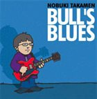 NOBUKI TAKAMEN Bull's Blues album cover