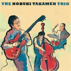 NOBUKI TAKAMEN The Nobuki Takamen Trio album cover