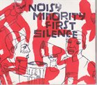 NOISY MINORITY First Silence album cover