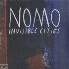 NOMO Invisible Cities album cover