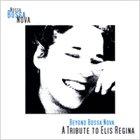 NOSSA BOSSA NOVA Beyond Bossa Nova - a Tribute to Elis Regina album cover