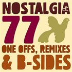 NOSTALGIA 77 One-Offs, Remixes & B-Sides album cover