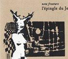 NOW FREETURE L'épingle Du Je album cover