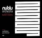 NUBLU ORCHESTRA CONDUCTED BY BUTCH MORRIS Live At Jazz Festival Saalfelden album cover