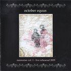 OCTOBER EQUUS Memories Vol. 1 - Live Rehearsal 2009 album cover