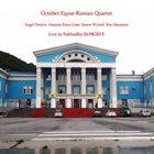 OCTOBER EQUUS October Equus Russian Quartet : Live in Nakhodka 26/08/2015 album cover