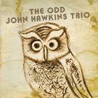 ODD JOHN HAWKINS The Odd John Hawkins Trio album cover