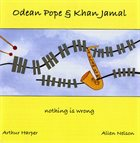 ODEAN POPE Nothing Is Wrong (with Khan Jamal) album cover