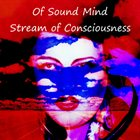 OF SOUND MIND Stream of Consciousness album cover
