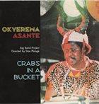 OKYEREMA ASANTE Crabs In A Bucket album cover