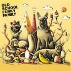 OLD SCHOOL FUNKY FAMILY Old School Funky Family album cover
