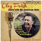OLEG FRISH Duets with My American Idols album cover