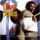 OLIVER JONES Have Fingers, Will Travel album cover