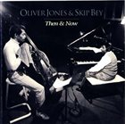 OLIVER JONES Then & Now (with Skip Bey) album cover