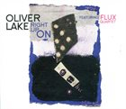 OLIVER LAKE — Oliver Lake Featuring FLUX Quartet ‎: Right Up On album cover
