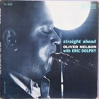 OLIVER NELSON Oliver Nelson With Eric Dolphy ‎: Straight Ahead album cover