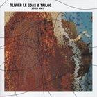 OLIVIER LE GOAS Olivier Le Goas & Trilog : Seven Ways album cover