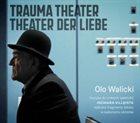 OLO WALICKI Trauma Theater – Theater der Liebe album cover