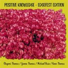 OLUYEMI THOMAS Positive Knowledge - Edgefest Edition (with  Ijeoma Thomas, Michael Bisio, Kenn Thomass) album cover