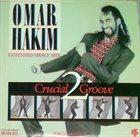 OMAR HAKIM Crucial 2 Groove album cover