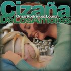 OMAR RODRÍGUEZ-LÓPEZ Cizaña De Los Amores album cover