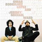 OMAR RODRÍGUEZ-LÓPEZ Omar Rodriguez Lopez & Jeremy Michael Ward album cover