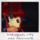 OMAR RODRÍGUEZ-LÓPEZ Omar Rodriguez Lopez & John Frusciante album cover
