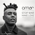 OMAR Stop War, Make Love album cover