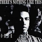 OMAR There's Nothing Like This album cover