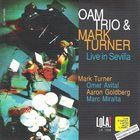 OMER AVITAL Oam Trio & Mark Turner : Live In Sevilla album cover