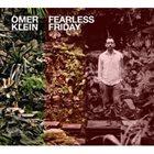 OMER KLEIN Omer Klein Trio : Fearless Friday album cover