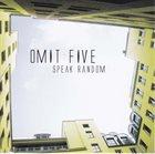 OMIT FIVE Speak Random album cover
