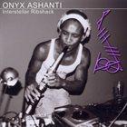 ONYX ASHANTI Interstellar Ribshack album cover