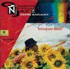 ORCHESTRE NATIONAL DE JAZZ Bouquet final album cover