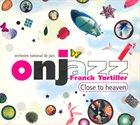 ORCHESTRE NATIONAL DE JAZZ Close To Heaven album cover